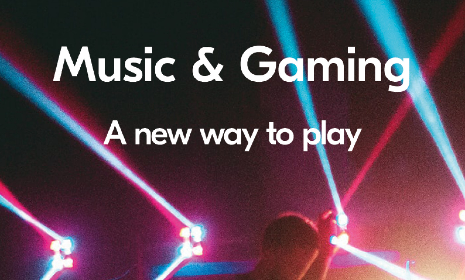 Cover image for MUSIC & GAMING: A NEW WAY TO PLAY