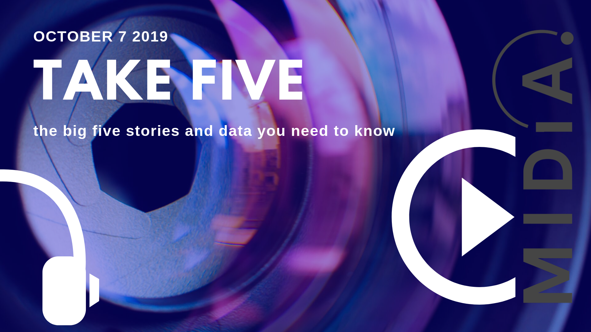 Cover image for Take Five (the big five stories and data you need to know) October 7th 2019