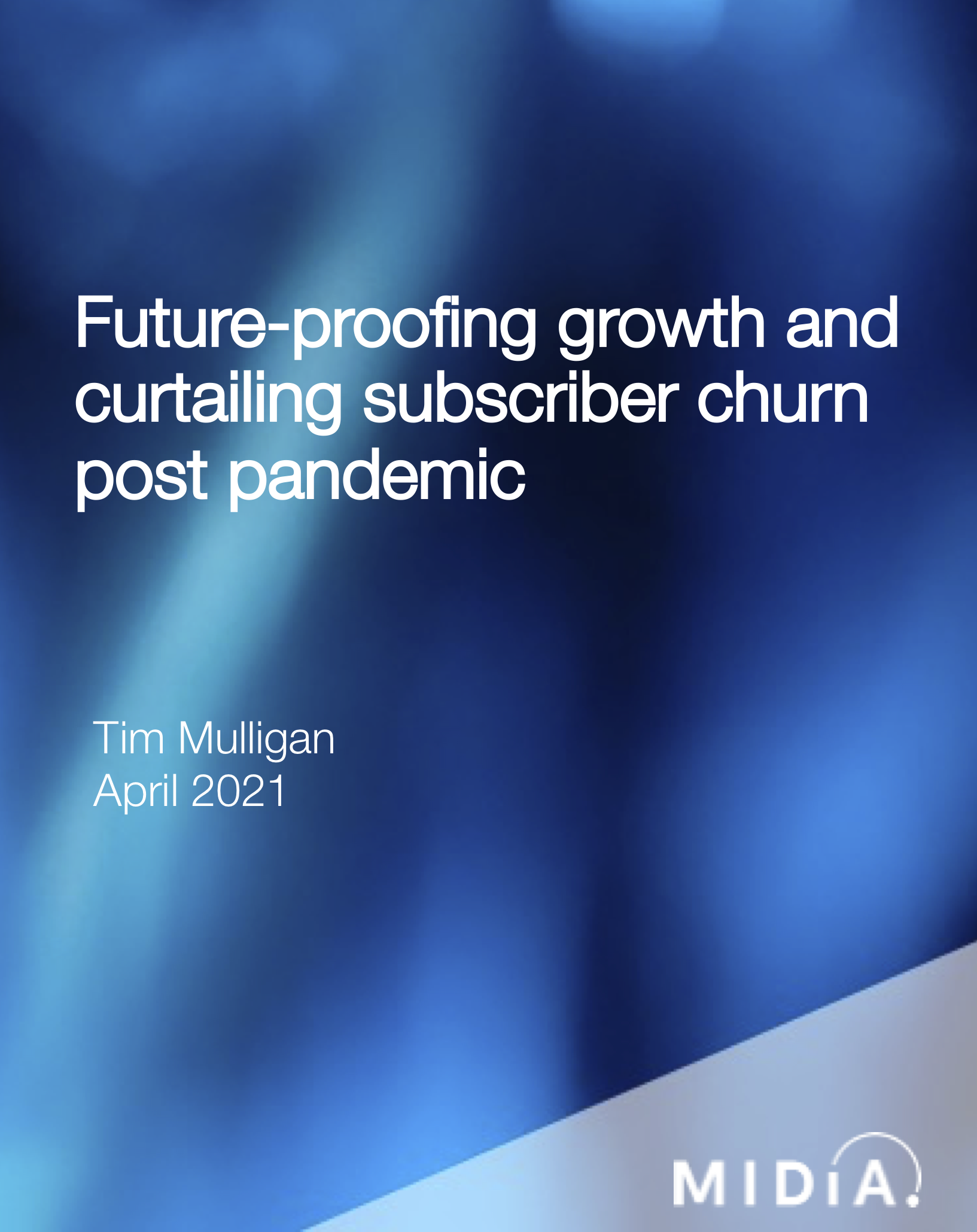 Cover image for Future-proofing growth and curtailing subscriber churn post pandemic