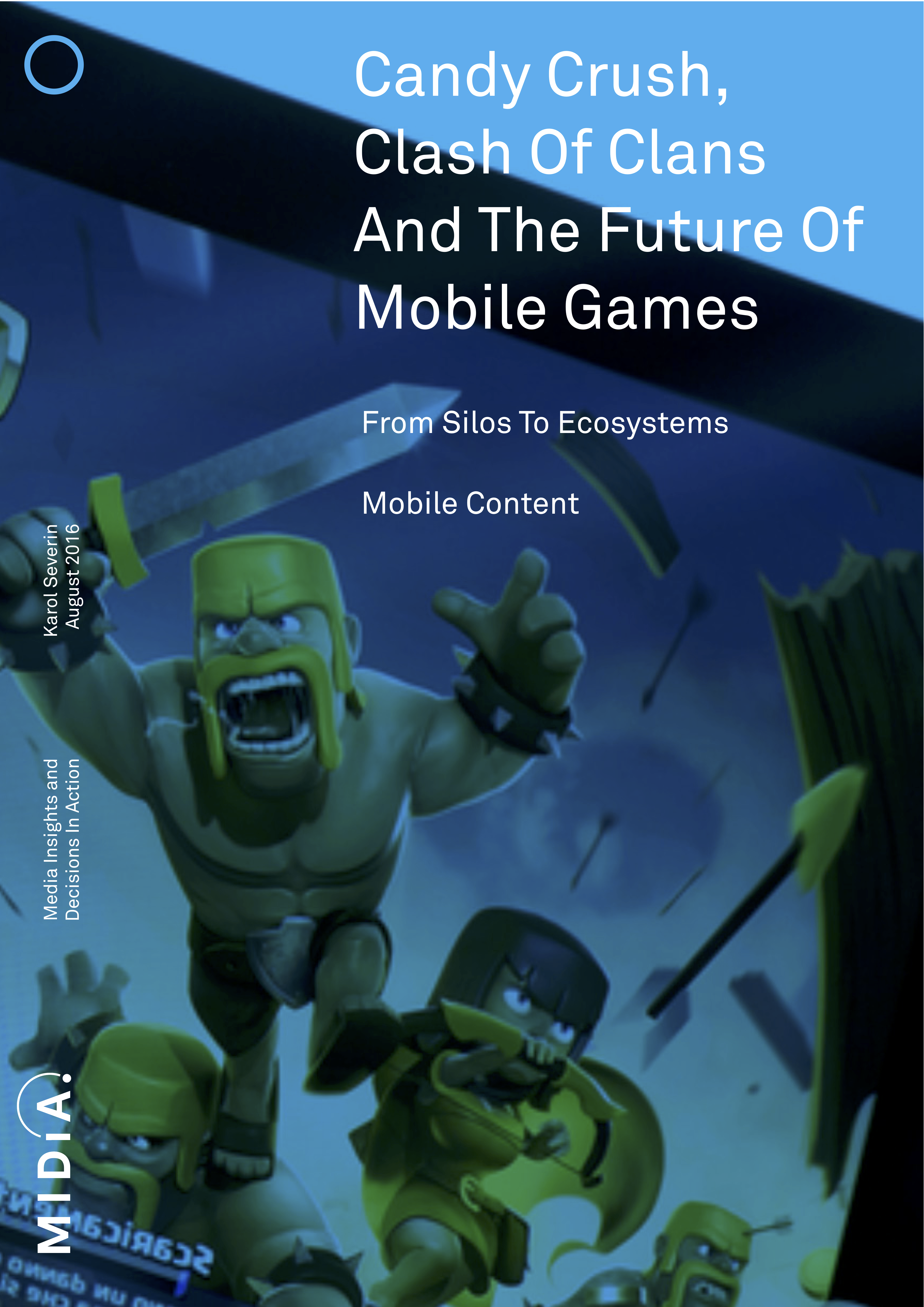 Cover image for Candy Crush, Clash Of Clans And The Future Of Mobile Games